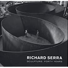 Richard Serra Sculpture: Forty Years