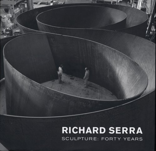 Richard Serra Sculpture: Forty Years PDF