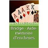 Bridge - Aide-mémoire d'enchères (French Edition)