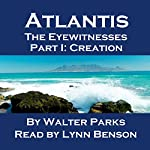 Atlantis: The Eyewitnesses, Part I: The Creation of Atlantis | Walter Parks