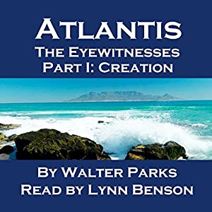 Atlantis: The Eyewitnesses, Part I: The Creation of Atlantis Audiobook