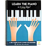 Learn The Piano In 5 Easy Steps: A Self-Guided Piano Course For Beginners (With Online Video Instruction - Piano Learning Books For Beginning Piano Players)