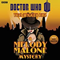 Doctor Who: The Angel's Kiss Hörbuch von Melody Malone Gesprochen von: Alex Kingston