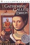 Catherine, Called Birdy (rpkg) (Trophy Newbery) by Cushman, Karen(January 1, 1995) Paperback