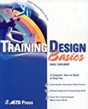Training Design Basics (ASTD Training Basics) [Paperback] [2003] (Author) Saul Carliner
