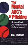 By H. A. Dorfman - The Mental ABC's of Pitching: A Handbook for Performance Enhancement (9/23/01)