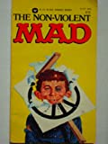 The Non-Violent Mad, Mad Magazine Editors, 0446945935