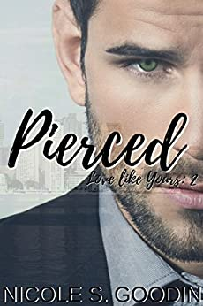 Pierced (Love like Yours Series Book 2) by [Goodin, Nicole S.]