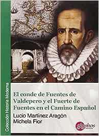 El conde de Fuentes de Valdepero y el Fuerte de Fuentes en