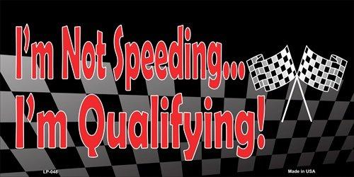 Smart Blonde I'm Not Speeding I'm Qualifying Racing Flag Novelty Vanity Metal License Plate Tag Sign