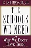 The Schools We Need: And Why We Don't Have Them