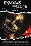 img - for Shadows And Teeth: Ten Terrifying Tales Of Horror And Suspense (Volume 1) book / textbook / text book