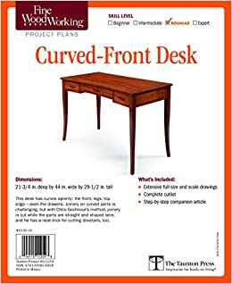 Fine Woodworking S Curved Front Desk Plan Editors Of Fine Woodworking 9781600859908 Amazon Com Books