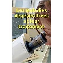 Les maladies dégénératives et leur traitement (French Edition)