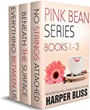 #8: Pink Bean Series: Books 1-3: No Strings Attached, Beneath the Surface, Everything Between Us