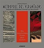 Metropole des Vergnügens: Musikalisches Volkstheater in Dresden von 1844 bis heute