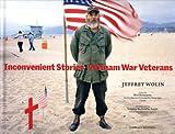 Inconvenient Stories: Vietnam War Veterans