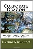 Corporate Dragon, R. Anthony Schneider, 1450558291