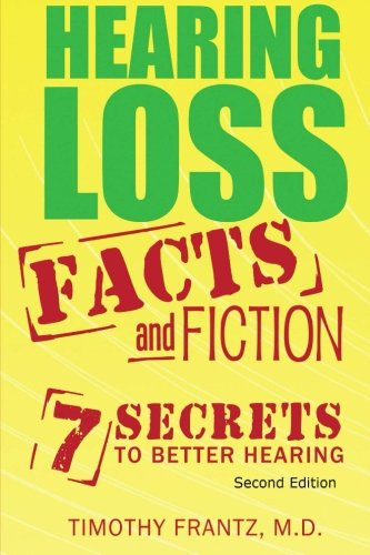 Download Hearing Loss: Facts and Fiction: 7 Secrets to Better Hearing pdf