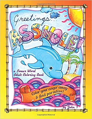 Greetings Asshole Swear Word Adult Coloring Book