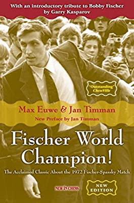 Fischer World Champion: The Acclaimed Classic About the 1972 Fischer-Spassky Match