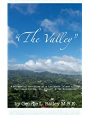 The Valley: A historical narrative of a Caribbean Island village (Marriaqua Valley, St. Vincent & the Grenadines)