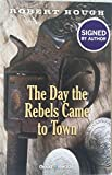 img - for The Day the Rebrls Came to Town book / textbook / text book