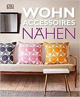 Wohnaccessoires selber nähen  Wohnaccessoires nähen: Amazon.de: Bücher