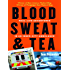 Blood, Sweat, and Tea: Real-Life Adventures in an Inner-City Ambulance