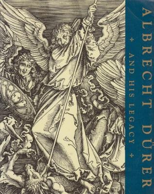 Albrecht Durer and His Legacy: The Graphic Work of a Renaissance Artist