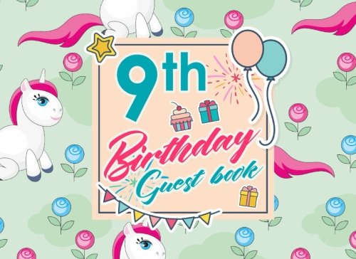 (9th Birthday Guest Book: Birthday Girl Guest Book, Guest Book For Visitors, Blank Guest Book Lined, Guest Sign In For Birthday, Cute Unicorns Cover (Volume)
