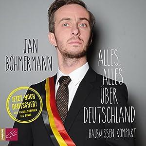 Alles, alles über Deutschland: Halbwissen kompakt Hörbuch