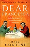 Dear Francesca: An Italian Journey of Recipes Recounted with Love by Mary Contini (2003-06-01)