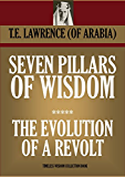 SEVEN PILLARS OF WISDOM (Illustrated) ****  THE EVOLUTION OF A REVOLT (TIMELESS WISDOM COLLECTION Book 4770)