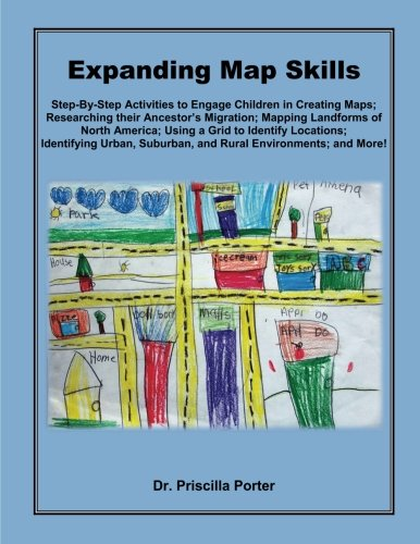 Download Expanding Map Skills: Step-By-Step Activities to Engage Children in Creating Maps;  Researching their Ancestor's Migration; Mapping Landforms of ... Activities for Grade 2 Teachers) (Volume 3) ebook