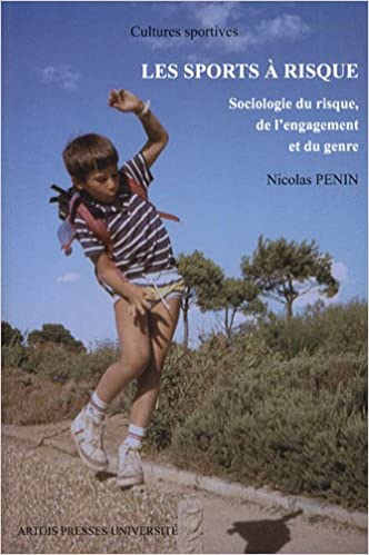 Download Les sports à risque : Sociologie du risque, de l'engagement et du genre pdf