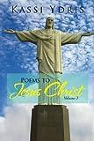 Poems to Jesus Christ Volume 2, Kassi Ydris, 1479782238