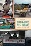 Voices of Working Class West Indians, Jerome Teelucksingh, 1469178109