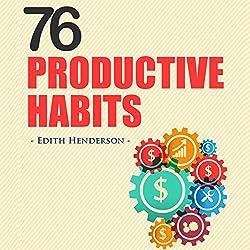 76 Productive Habits