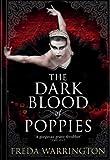 The Dark Blood of Poppies, Freda Warrington, 1781167079