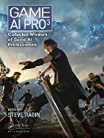 Game AI Pro 3: Collected Wisdom of Game AI Professionals Front Cover