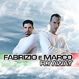 Fabrizio E Marco - Fly Away