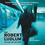 The Robert Ludlum Value Collection: The Bourne Identity, The Bourne Supremacy, The Bourne Ultimatum | Robert Ludlum