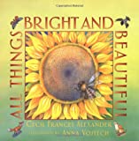 All Things Bright and Beautiful, Cecil Frances Alexander, 0735820457