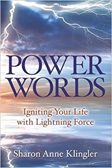 Power Words: Igniting Your Life with Lightning Force by Sharon Anne Klingler (30-Jan-2014)