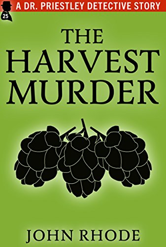 The harvest murder a dr priestley detective story kindle edition the harvest murder a dr priestley detective story by rhode john fandeluxe Image collections