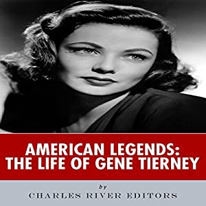 American Legends: The Life of Gene Tierney Audiobook