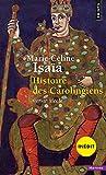 Histoire des Carolingiens. VIIIe-Xe siècle