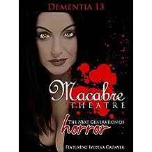 Macabre Theatre Presents - Dementia 13