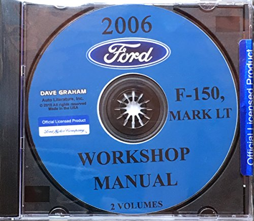 2006 Ford F-150 Truck, Pickup and Lincoln Mark LT Factory Workshop Manuals on CD - Includes XL STX XLT FX4 LARIAT KING RANCH HARLEY MARK (Ford Pickup King)